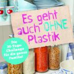 Es geht auch ohne Plastik